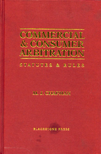Commercial & Consumer Arbitration : Statutes & Rules