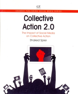 Collective Action 2.0 The Impact of Social Media on Collective Action