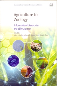 Agriculture to Zoology Information Literacy in the Life Sciences