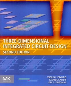 Three-Dimensional Integrated Circuit Design 2Ed.