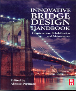 Innovative Bridge Design Handbook Construction, Rehabilitation and Maintenance