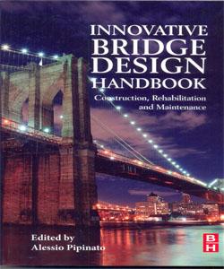 Innovative Bridge Design Handbook Construction, Rehabilitation and Maintenance