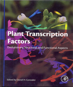 Plant Transcription Factors Evolutionary, Structural and Functional Aspects
