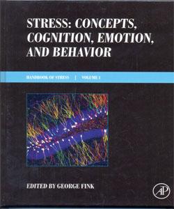 Stress: Concepts, Cognition, Emotion, and Behavior Handbook of Stress Series Volume 1