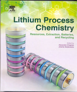 Lithium Process Chemistry Resources, Extraction, Batteries, and Recycling