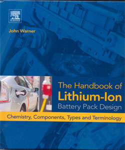The Handbook of Lithium-Ion Battery Pack Design Chemistry, Components, Types and Terminology