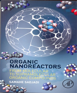 Organic Nanoreactors From Molecular to Supramolecular Organic Compounds