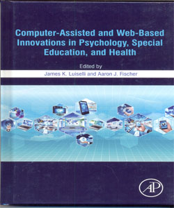 Computer-Assisted and Web-Based Innovations in Psychology, Special Education, and Health