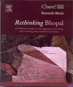Rethinking Bhopal A Definitive Guide to Investigating, Preventing, and Learning from Industrial Disasters