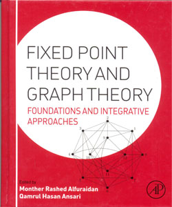 Fixed Point Theory and Graph Theory Foundations and Integrative Approaches