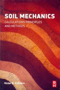 Soil Mechanics Calculations, Principles, and Methods