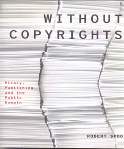 Without Copyrights Piracy, Publishing, and the Public Domain