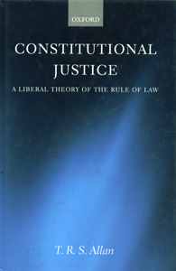 Constitutional Justice A Liberal Theory of the Rule of Law