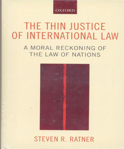 The Thin Justice of International Law A Moral Reckoning of the Law of Nations