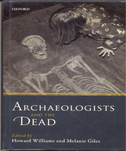 Archaeologists and the Dead Mortuary Archaeology in Contemporary Society