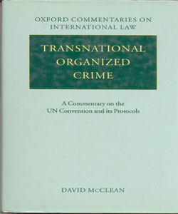 Transnational Organized Crime A Commentary on the UN Convention and its Protocols