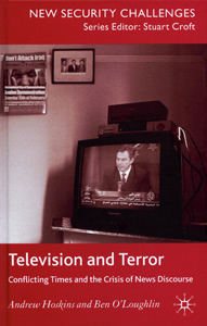 Television and Terror :Conflicting Times and the Crisis of News Discourse