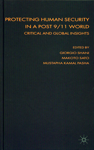 Protecting Human Security in a Post 9/11 World:Critical and Global Insights