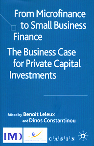 From Microfinance to Small Business Finance :The Business Case for Private Capital Investments
