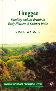 Thuggee : Banditry and the British in Early Nineteenth-Century India