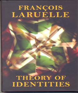 Theory of Identities François Laruelle. Translated by Alyosha Edlebi