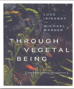 Through Vegetal Being Two Philosophical Perspectives