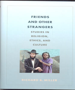 Friends and Other Strangers Studies in Religion, Ethics, and Culture
