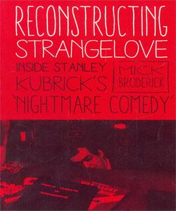 Reconstructing Strangelove: Inside Stanley Kubrick's