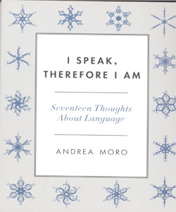 I Speak, Therefore I Am Seventeen Thoughts About Language