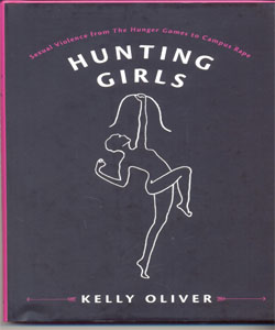 Hunting Girls Sexual Violence from The Hunger Games to Campus Rape