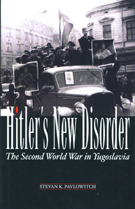 Hitler's New Disorder: The Second World War in Yugoslavia