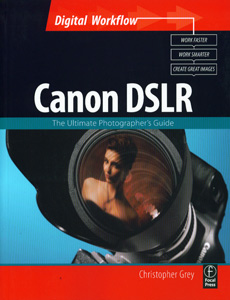 CANON DSLR: The Ultimate Photographer's Guide