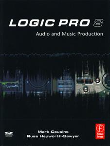 Logic Pro 8 : Audio and Music Production
