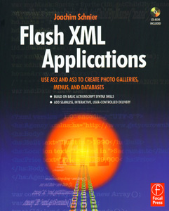 Flash XML Applications :Use AS2 and AS3 to Create Photo Galleries, Menus, and Databases