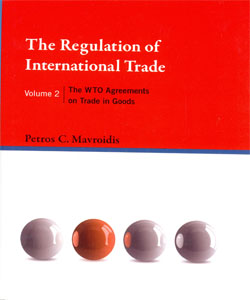 The Regulation of International Trade, Vol.2 The WTO Agreements on Trade in Goods