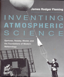 Inventing Atmospheric Science Bjerknes, Rossby, Wexler, and the Foundations of Modern Meteorology