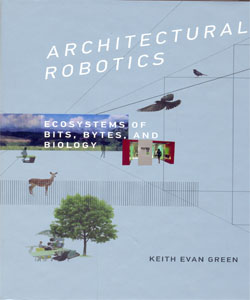 Architectural Robotics Ecosystems of Bits, Bytes, and Biology