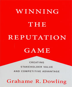 Winning the Reputation Game Creating Stakeholder Value and Competitive Advantage