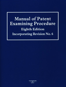 Manual of Patent Examining Procedure Eighth Edition : Incorporating Revision No.6 ( 2 Vol Set )