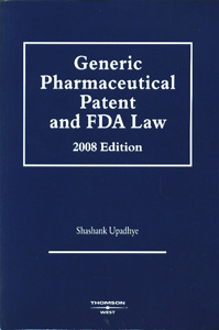 Generic Pharmaceutical Patent and FDA Law