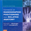 Textbook of Radiographic Positioning and Related Anatomy 8Ed.
