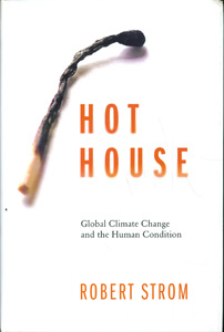 Hot Houses Global Climate Change and the Human Condition