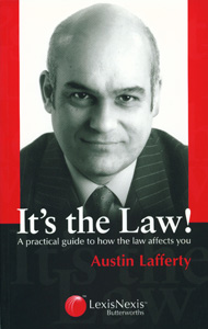 It's The Law ! A practical guide to how the law affects you