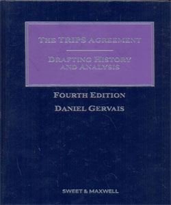 The Trips Agreement: Drafting History and Analysis ( 4th ed )