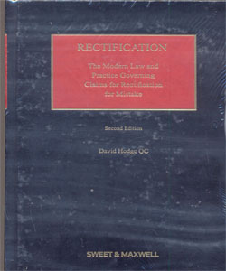 Rectification The Modern Law and Practice Governing Claims for Rectification for Mistake