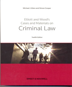 Elliott & Wood's Cases and Materials on Criminal Law 12Ed.