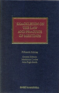 Shackleton on the Law and Practice of Meetings 15Ed.