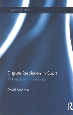 Dispute Resolution in Sport Athletes Law and Arbitration