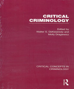 Critical Criminology Critical Concepts in Criminology 4 vol.set