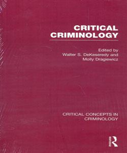Critical Criminology Critical Concepts in Criminology 4 vol.set